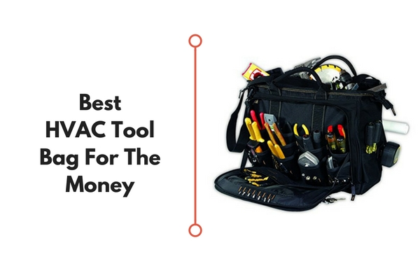 top 10 best hvac tool bag & backpack reviews (2018)